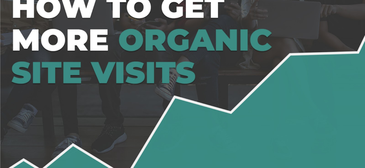 How to Get More Organic Site Visits 1